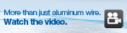 More than just aluminum wire. Watch the video.